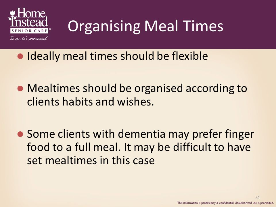 Organising Meal Times Ideally meal times should be flexible
