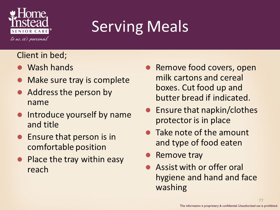 Serving Meals Client in bed; Wash hands Make sure tray is complete