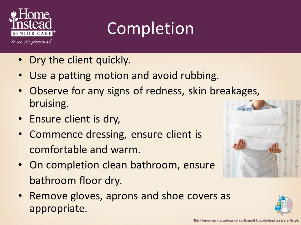 Completion Dry the client quickly.