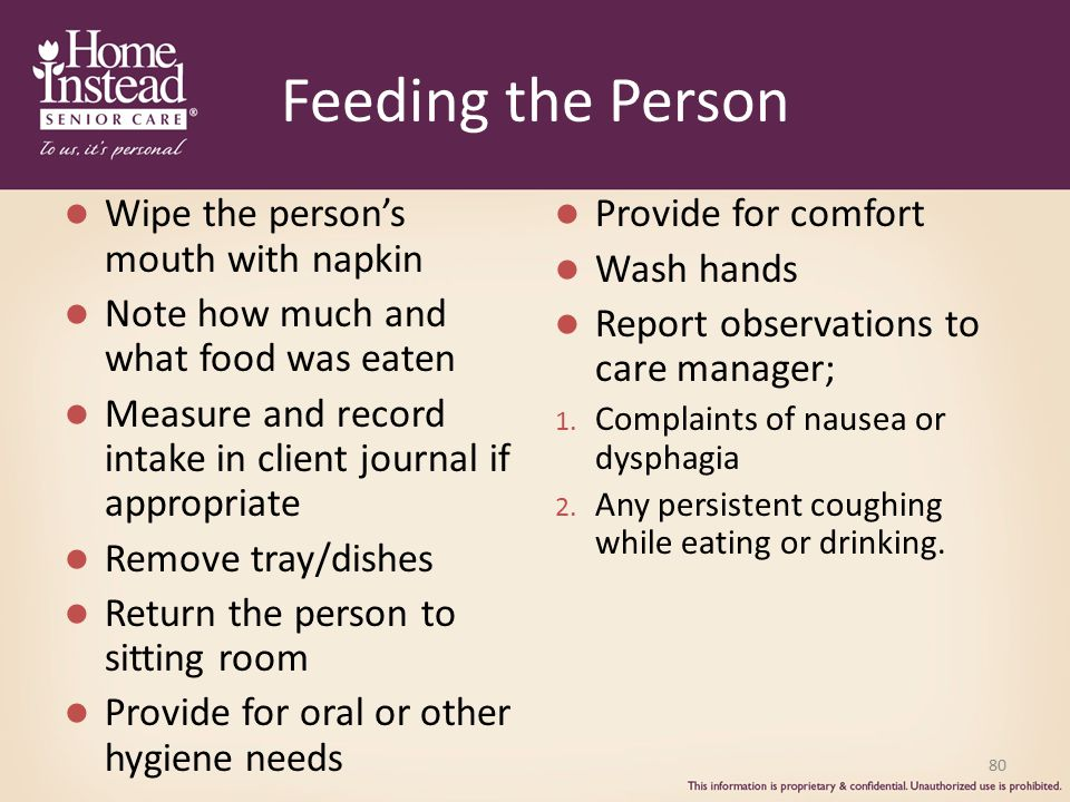 Feeding the Person Wipe the person's mouth with napkin