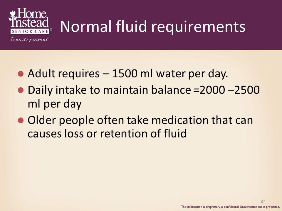 Normal fluid requirements