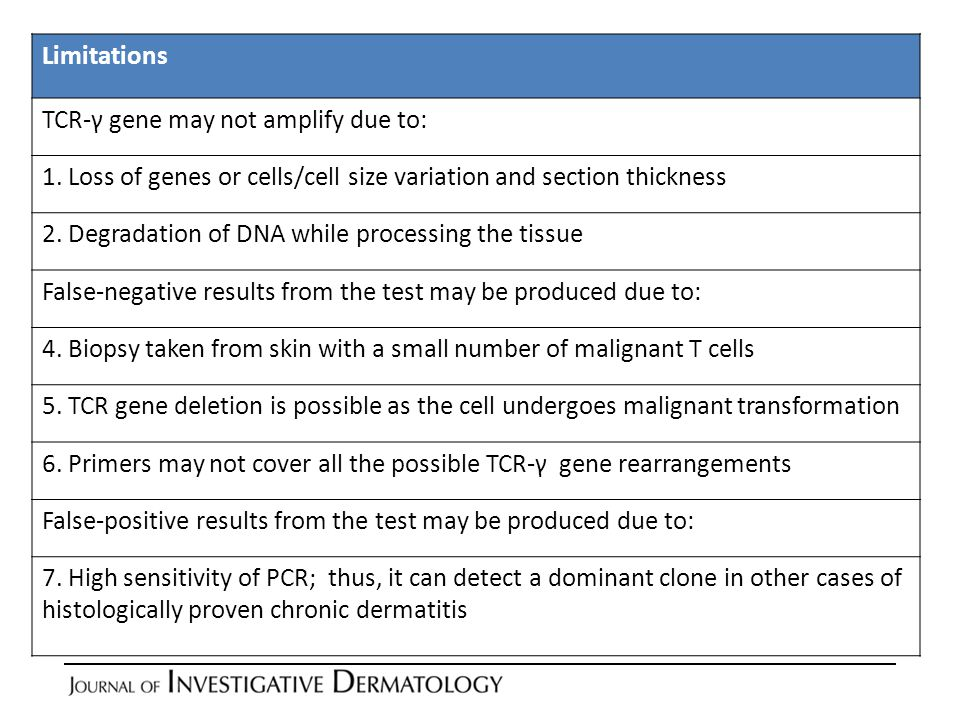 Limitations TCR-γ gene may not amplify due to: 1. Loss of genes or cells/cell size variation and section thickness.