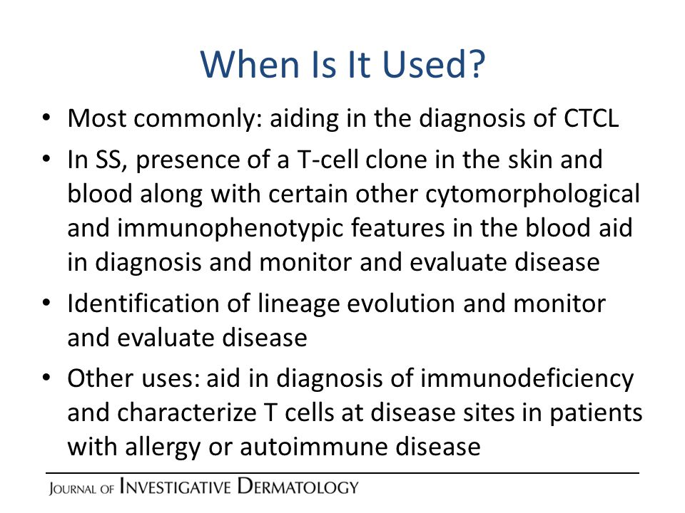 When Is It Used Most commonly: aiding in the diagnosis of CTCL