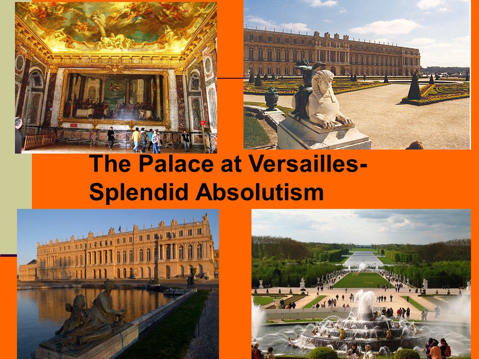 The Palace at Versailles- Splendid Absolutism