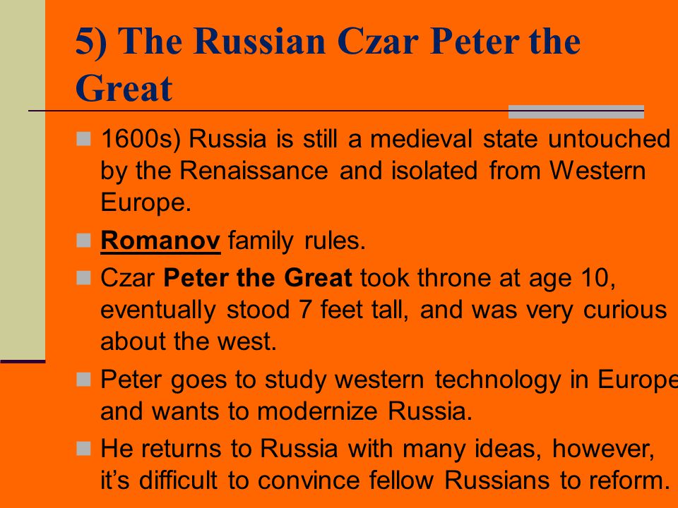 5) The Russian Czar Peter the Great