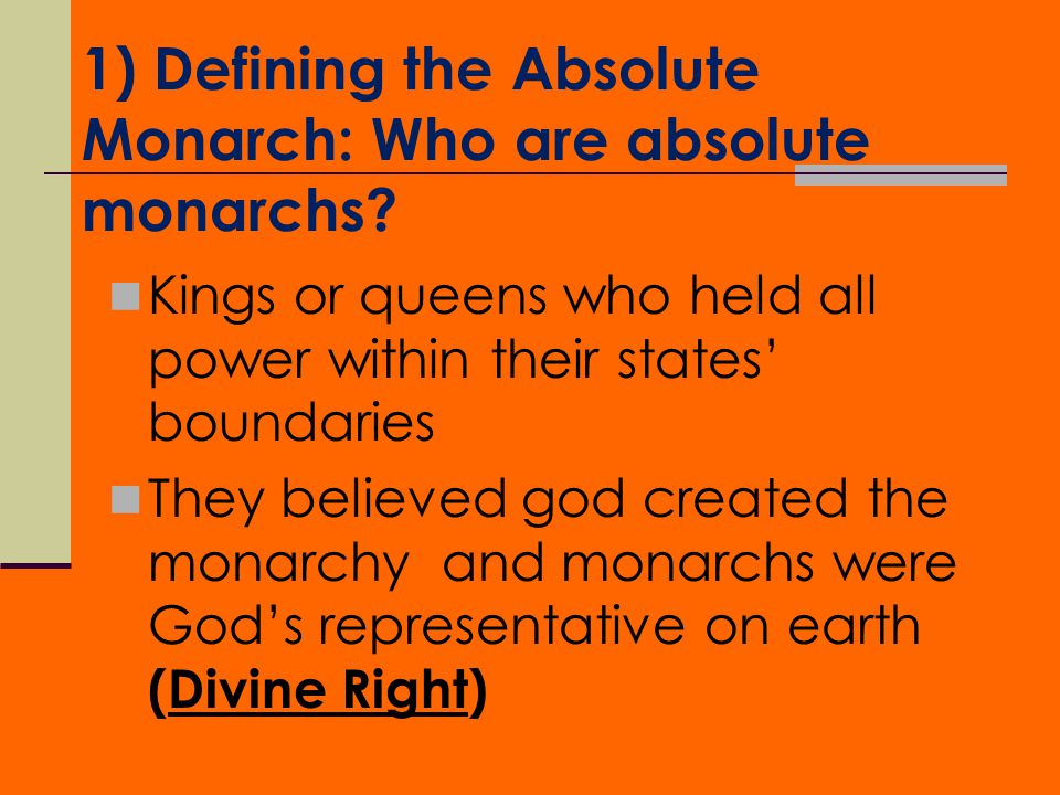 1) Defining the Absolute Monarch: Who are absolute monarchs