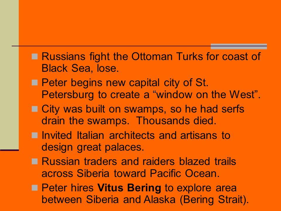 Russians fight the Ottoman Turks for coast of Black Sea, lose.