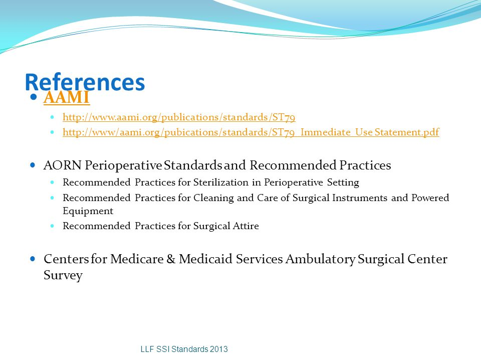 References AAMI AORN Perioperative Standards and Recommended Practices