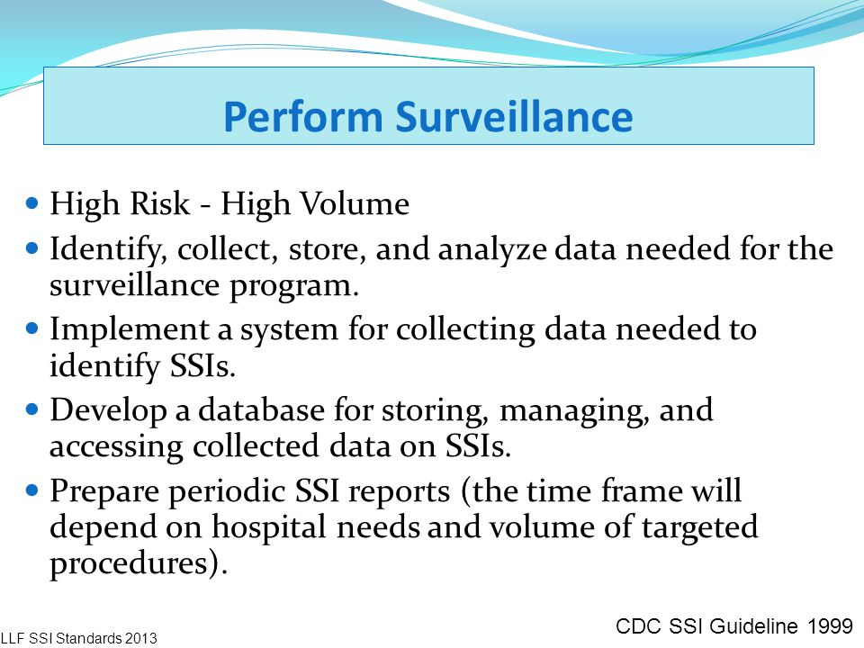 Perform Surveillance High Risk - High Volume