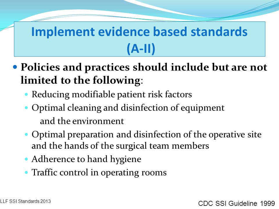 Implement evidence based standards (A-II)
