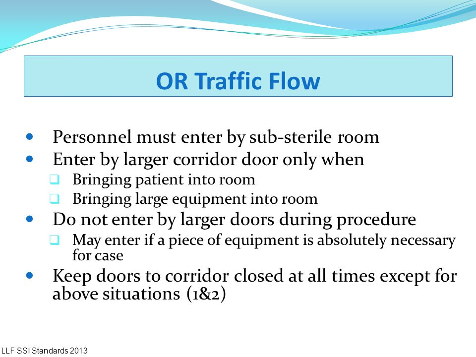 OR Traffic Flow Personnel must enter by sub-sterile room