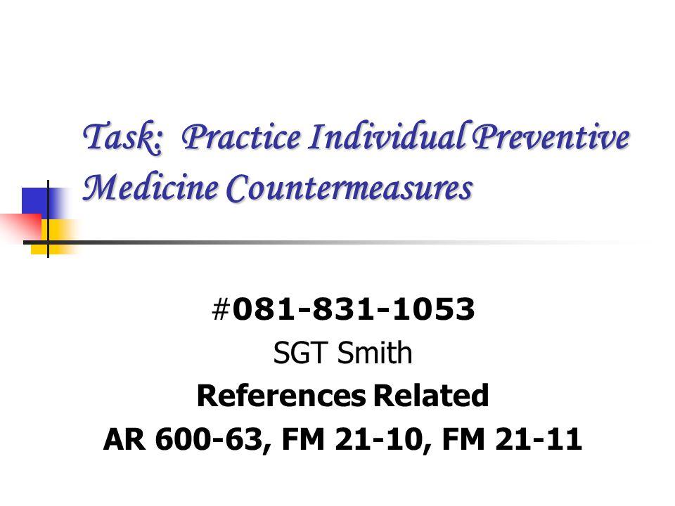 Task: Practice Individual Preventive Medicine Countermeasures