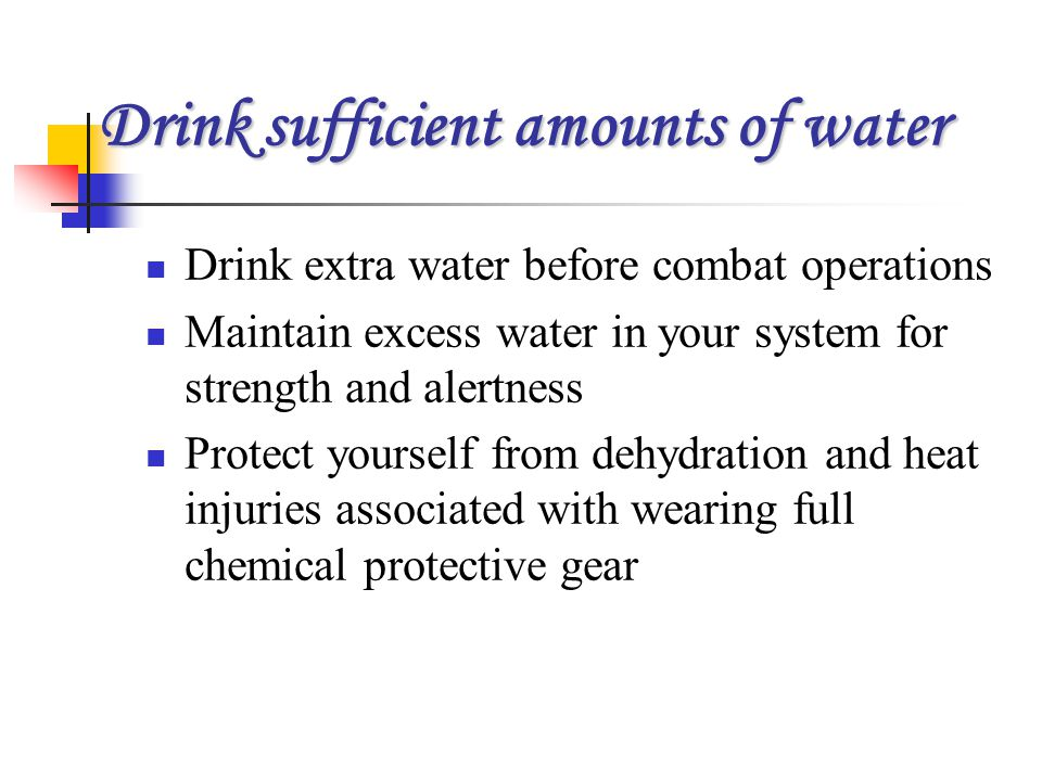 Drink sufficient amounts of water