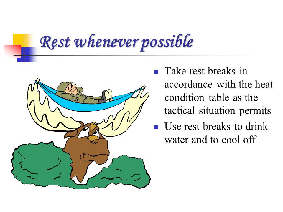 Rest whenever possible