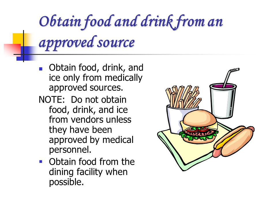 Obtain food and drink from an approved source