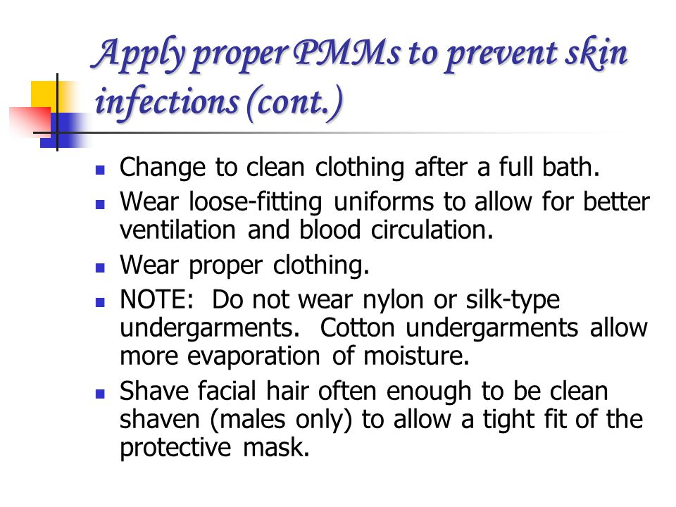 Apply proper PMMs to prevent skin infections (cont.)