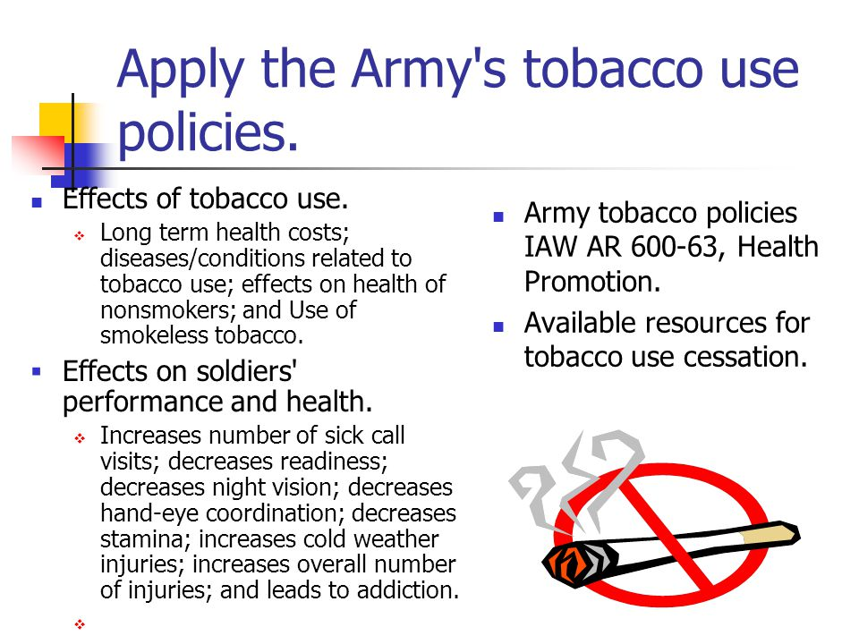 Apply the Army s tobacco use policies.