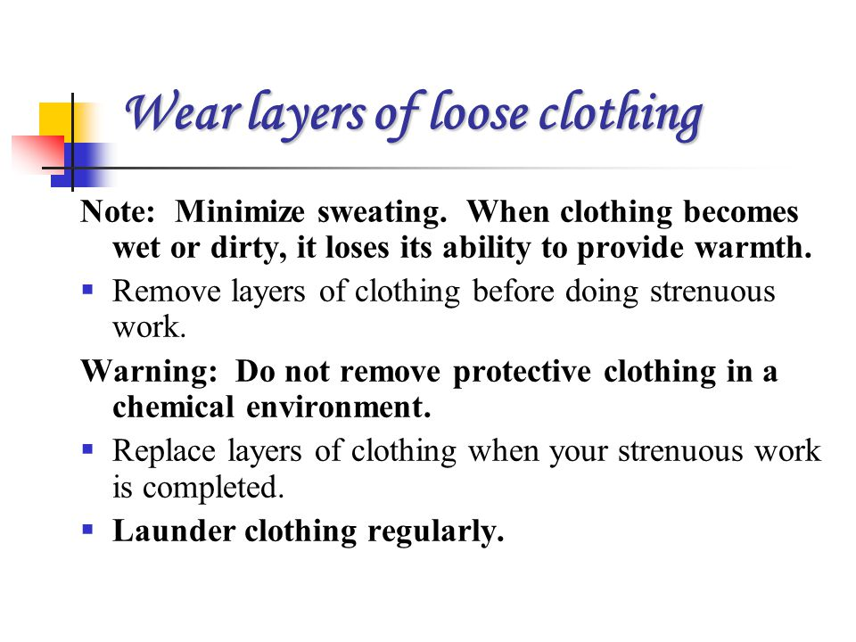 Wear layers of loose clothing