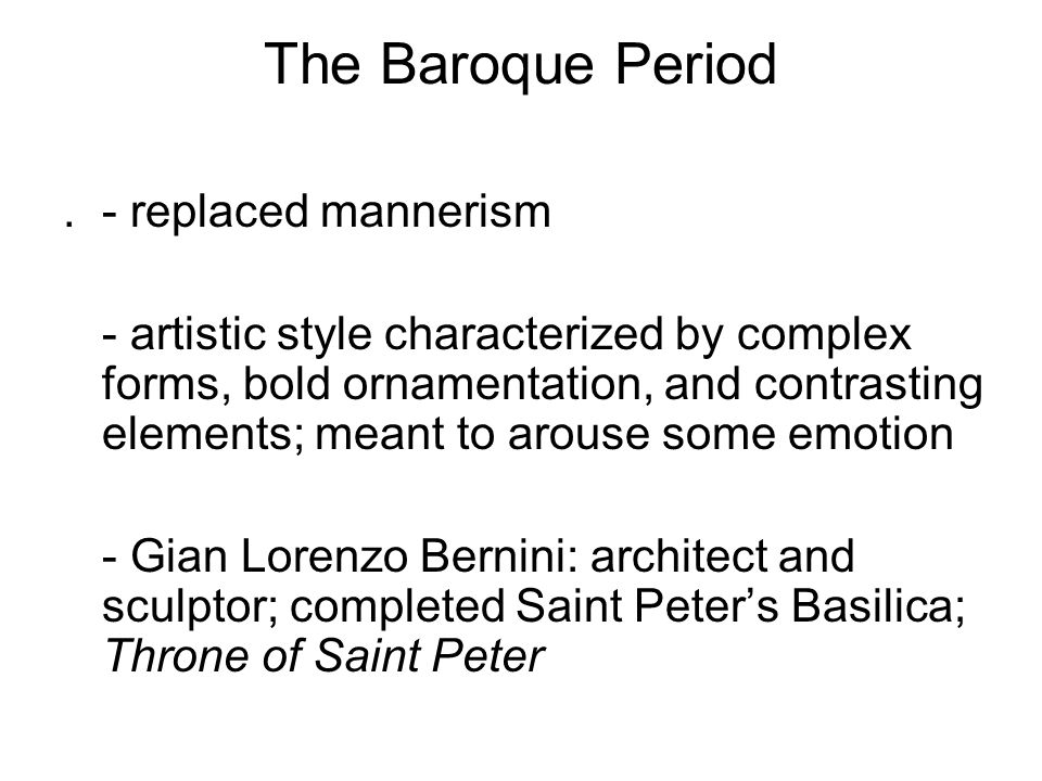 The Baroque Period . - replaced mannerism