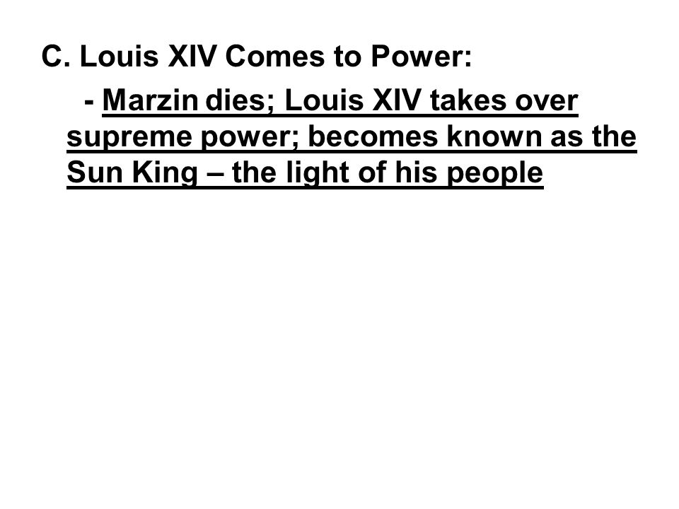 C. Louis XIV Comes to Power: