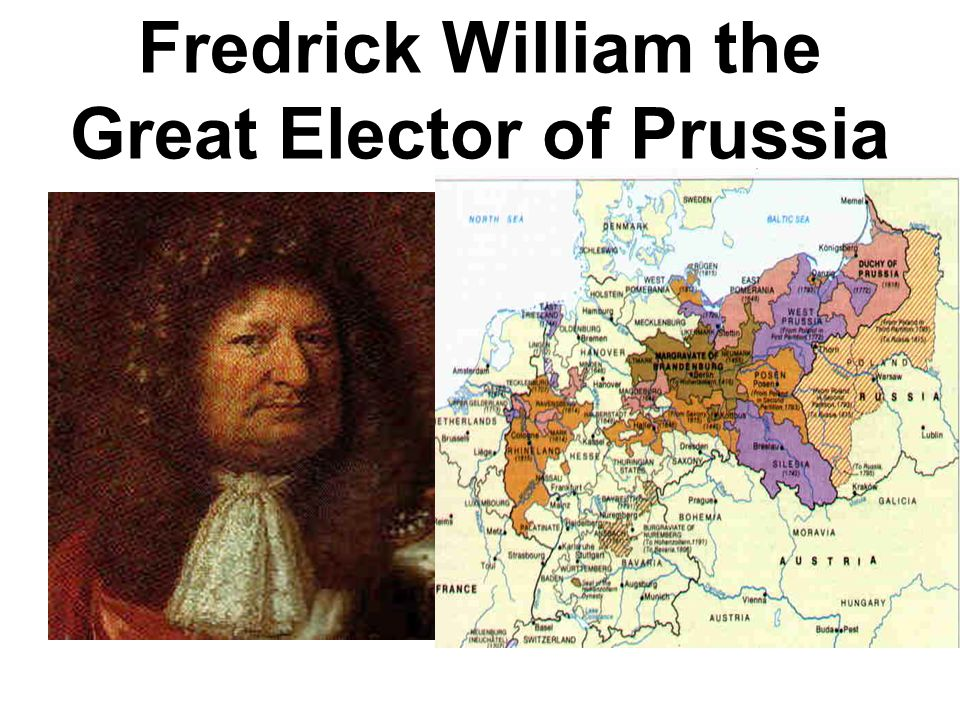Fredrick William the Great Elector of Prussia
