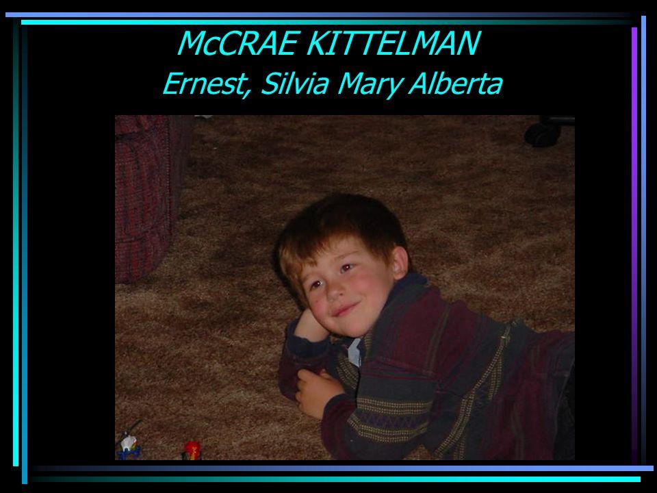 McCRAE KITTELMAN Ernest, Silvia Mary Alberta