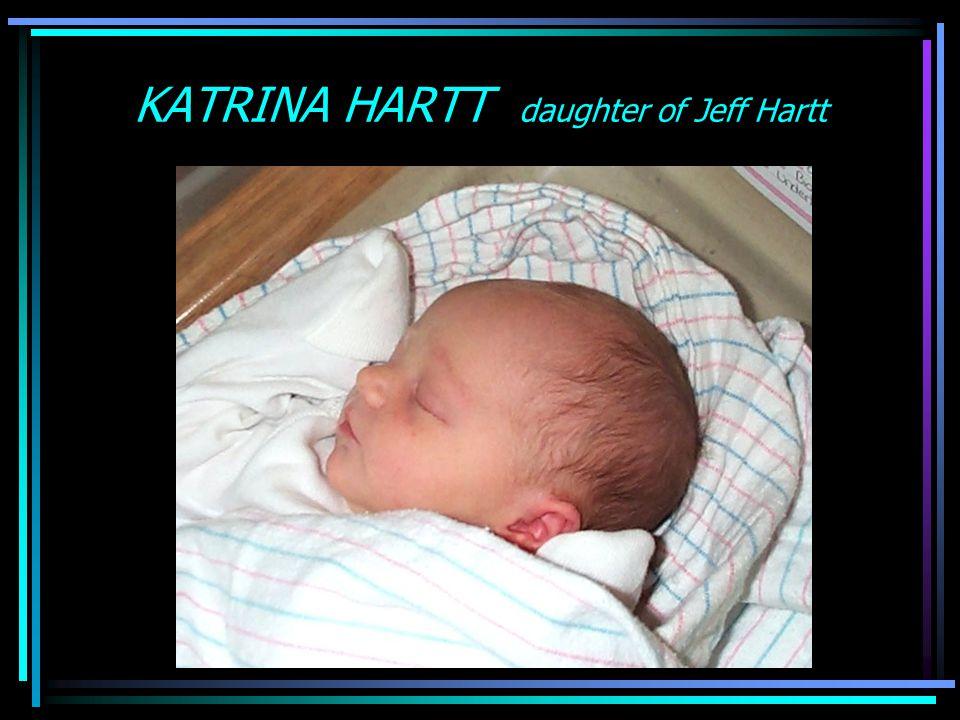 KATRINA HARTT daughter of Jeff Hartt