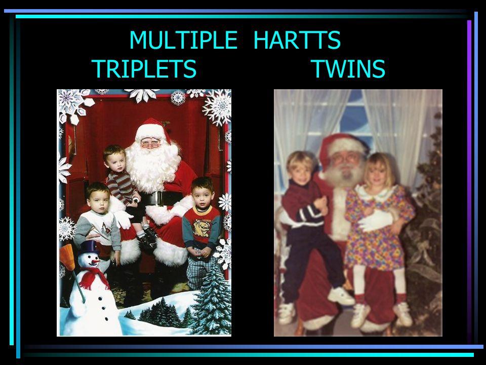 MULTIPLE HARTTS TRIPLETS TWINS
