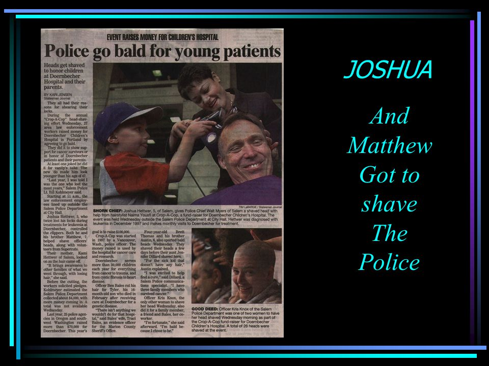 JOSHUA And Matthew Got to shave The Police