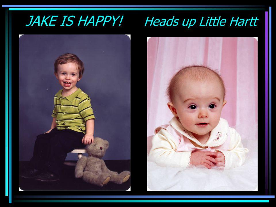JAKE IS HAPPY! Heads up Little Hartt