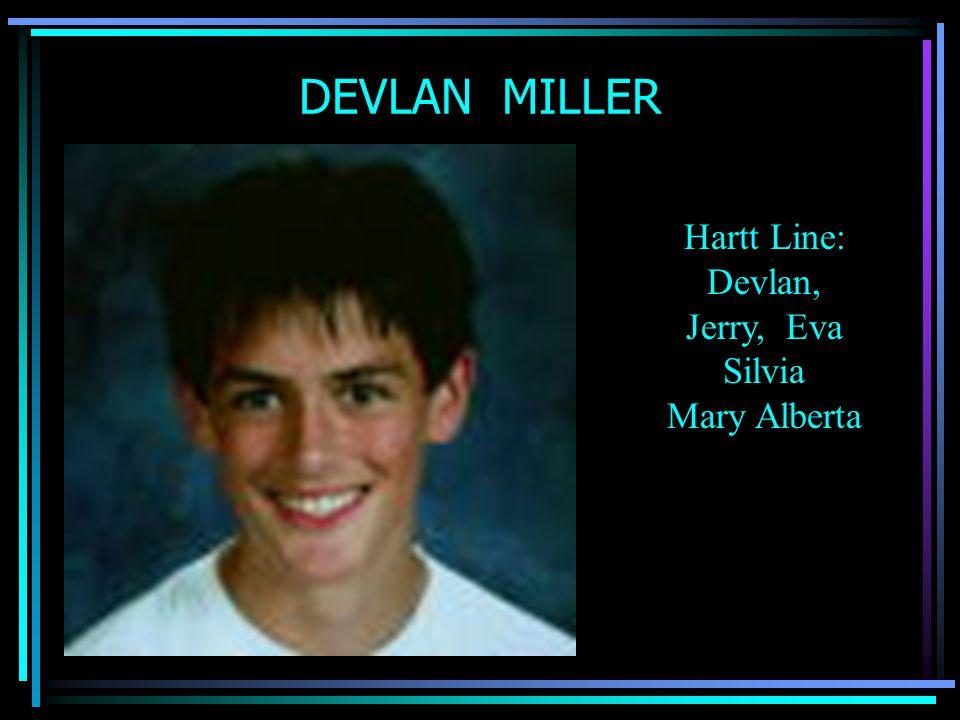 DEVLAN MILLER Hartt Line: Devlan, Jerry, Eva Silvia Mary Alberta