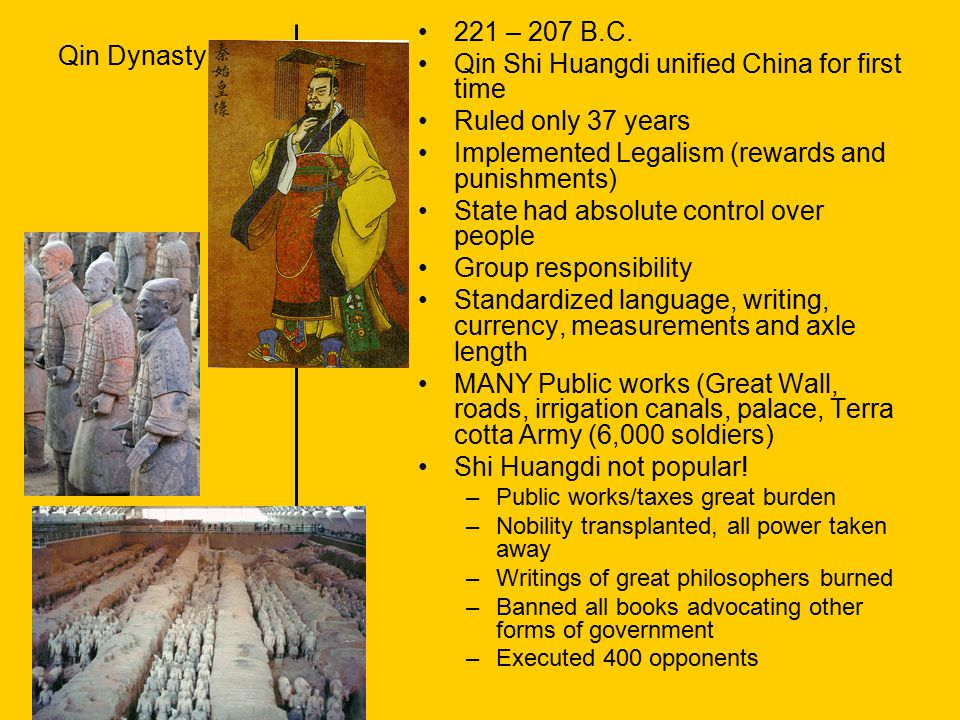 Qin Shi Huangdi unified China for first time Ruled only 37 years