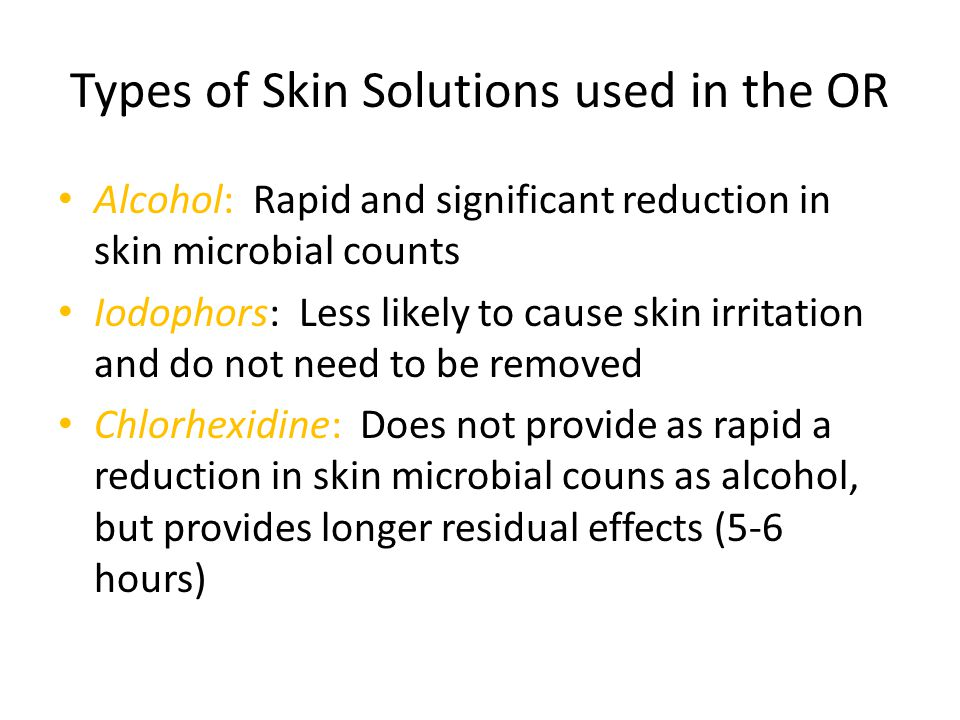Types of Skin Solutions used in the OR
