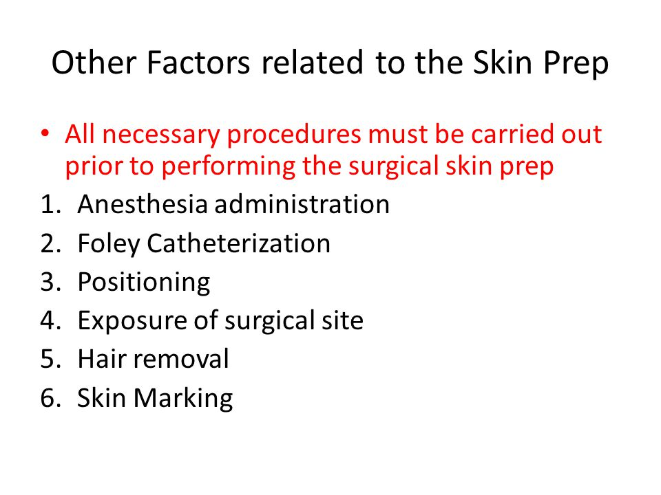 Other Factors related to the Skin Prep