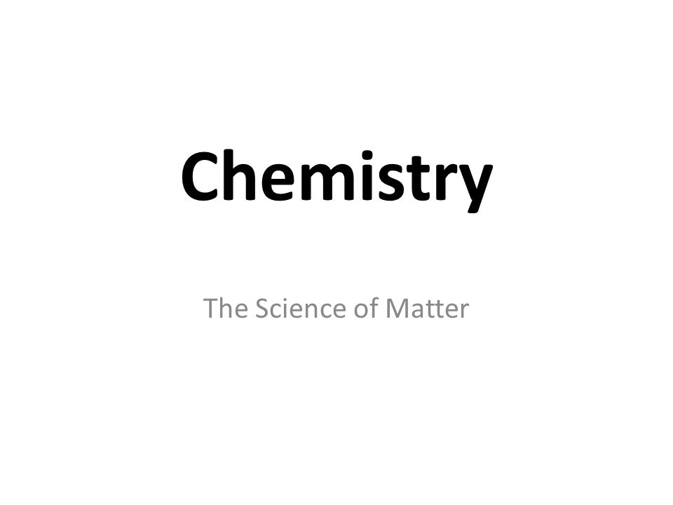 Chemistry The Science of Matter Pages 4-9 in the text