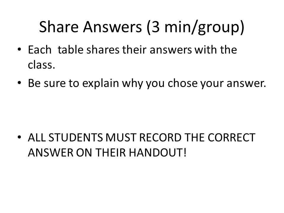 Share Answers (3 min/group)
