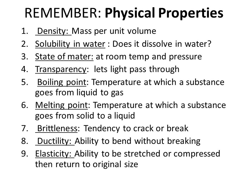 REMEMBER: Physical Properties
