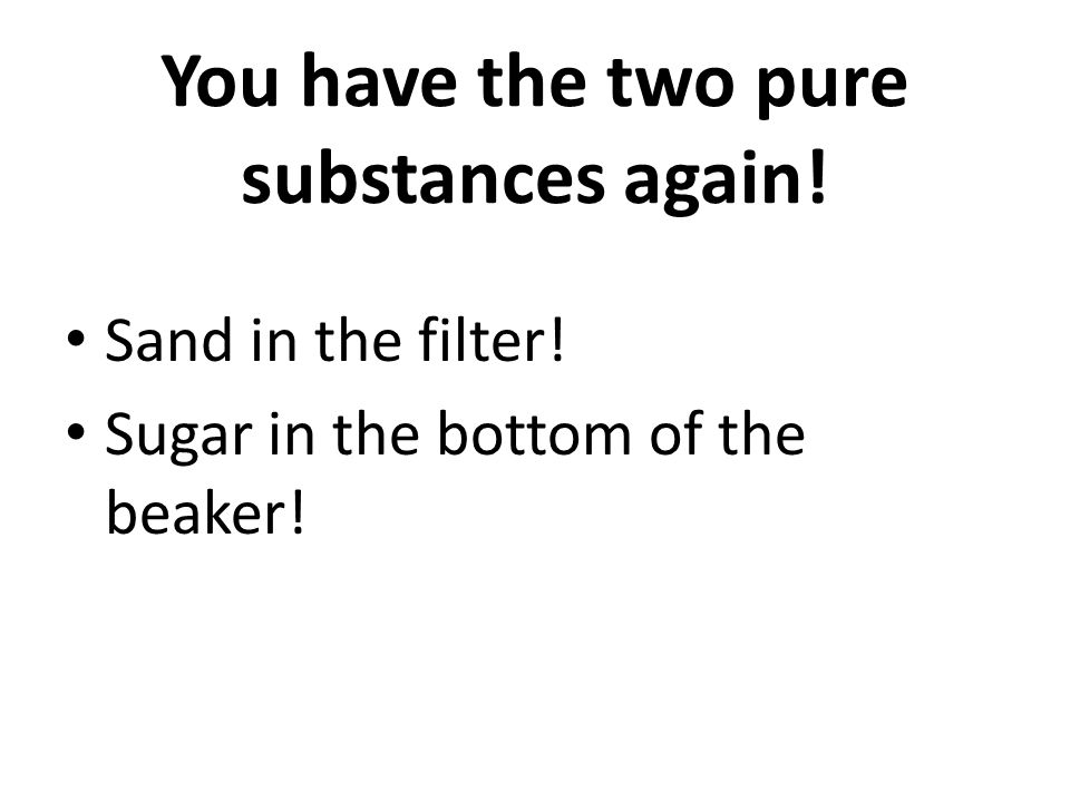 You have the two pure substances again!