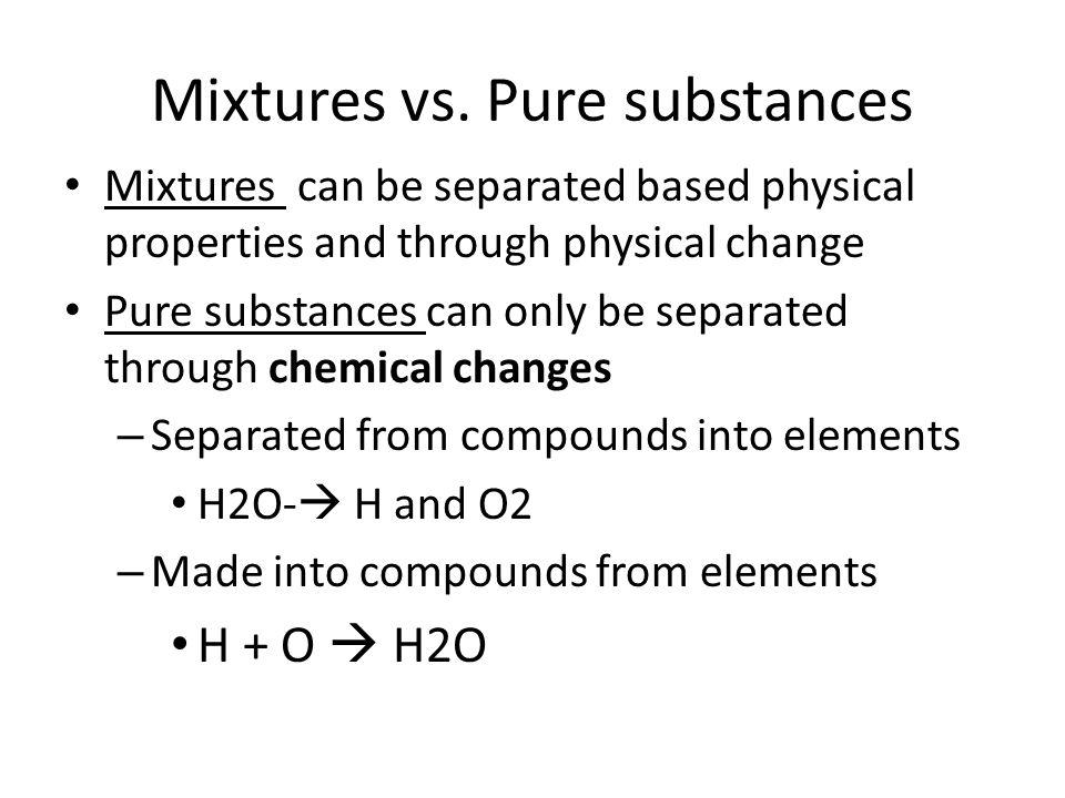 Mixtures vs. Pure substances