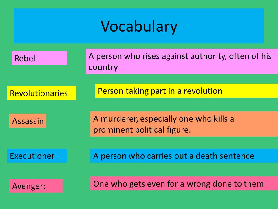 Vocabulary A person who rises against authority, often of his country