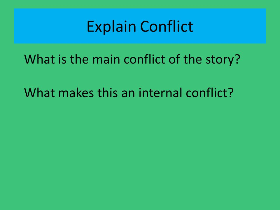 Explain Conflict What is the main conflict of the story