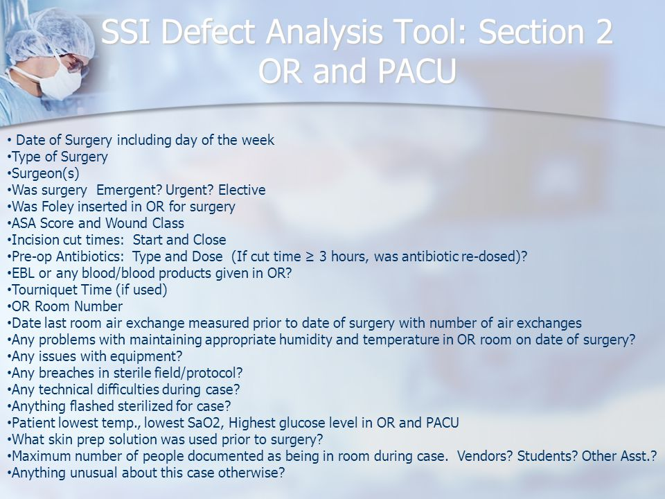SSI Defect Analysis Tool: Section 2 OR and PACU