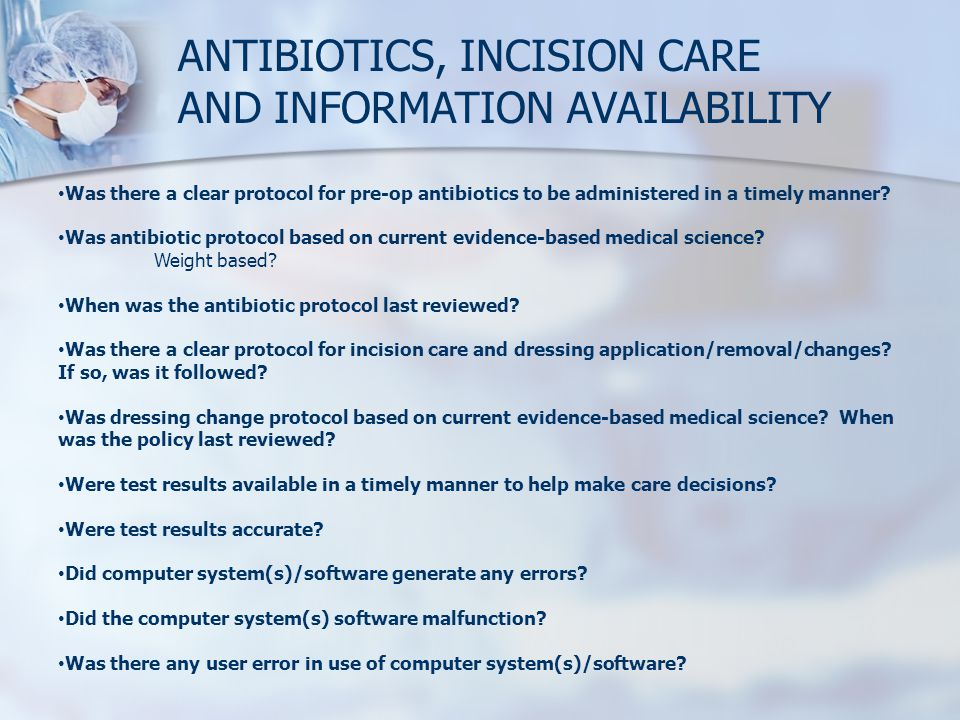 ANTIBIOTICS, INCISION CARE AND INFORMATION AVAILABILITY