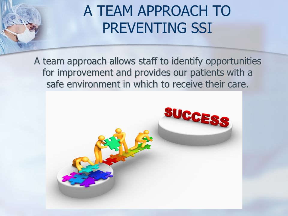 A TEAM APPROACH TO PREVENTING SSI