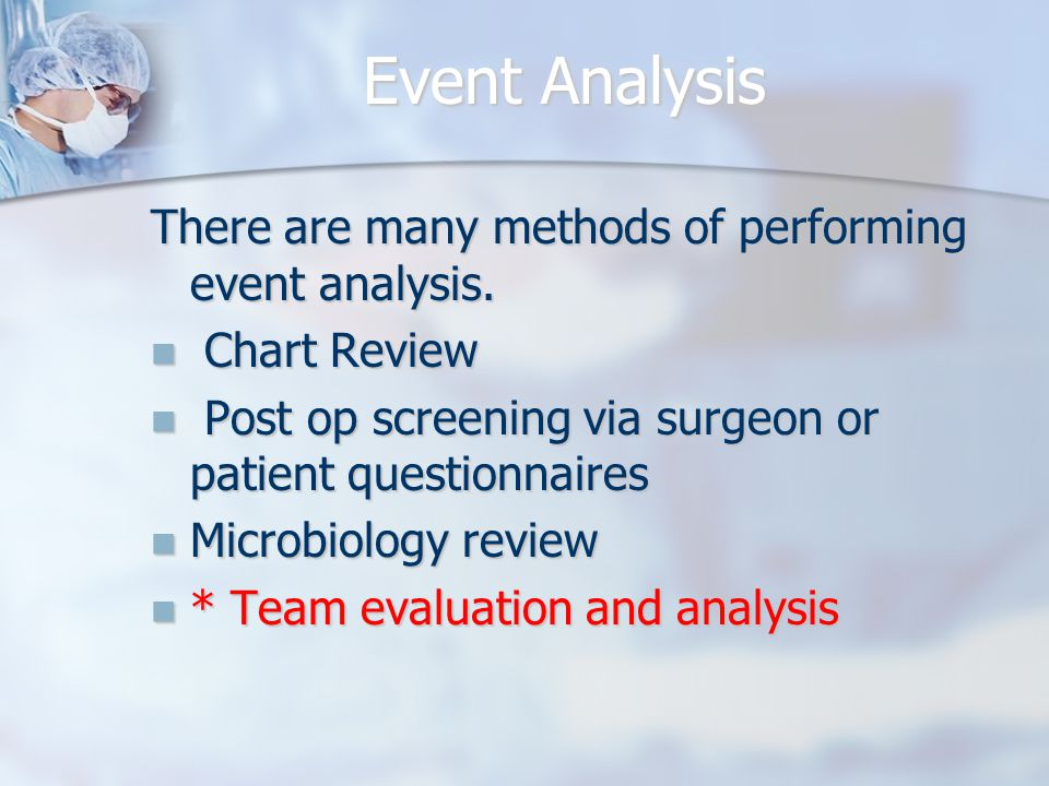 Event Analysis There are many methods of performing event analysis.