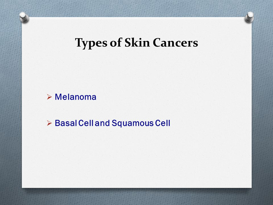 Types of Skin Cancers Melanoma Basal Cell and Squamous Cell