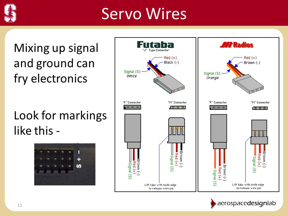 Servo Wires Mixing up signal and ground can fry electronics Look for markings like this -