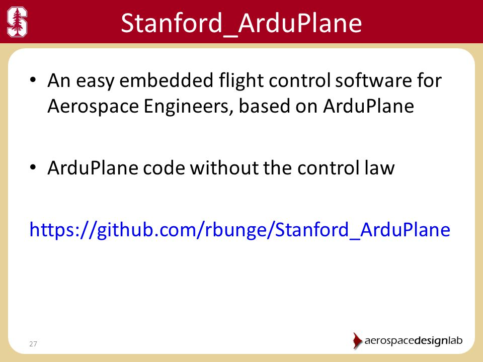 Stanford_ArduPlane An easy embedded flight control software for Aerospace Engineers, based on ArduPlane.