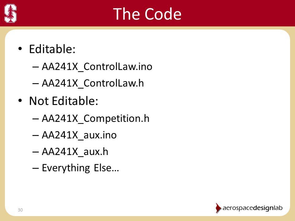 The Code Editable: Not Editable: AA241X_ControlLaw.ino