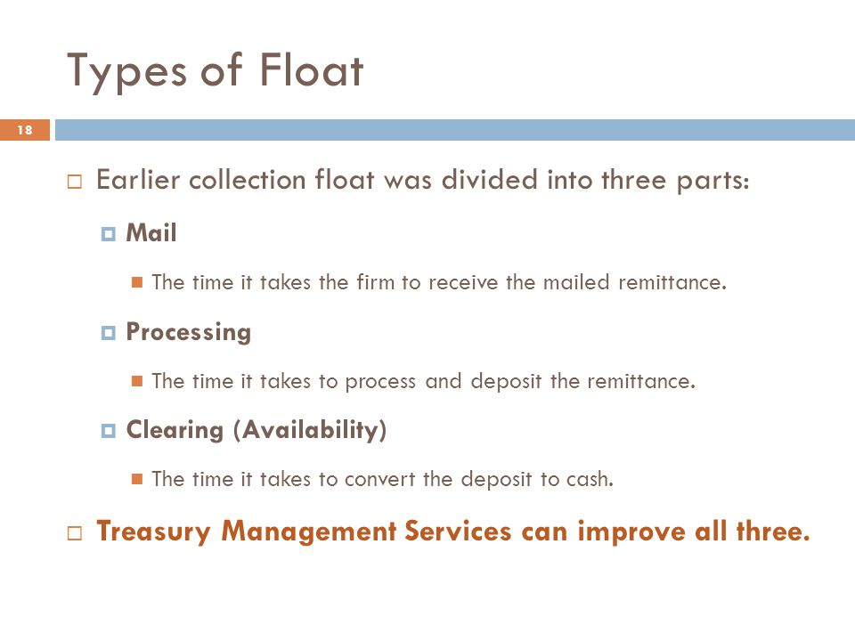 Types of Float Earlier collection float was divided into three parts: